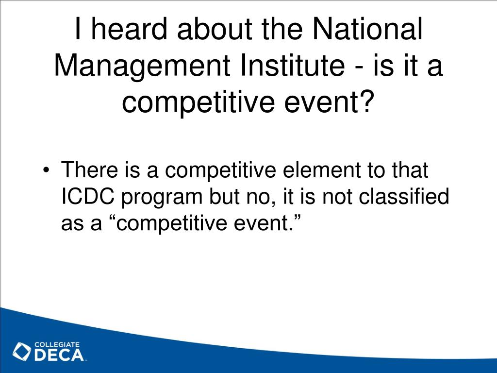 I heard about the National Management Institute - is it a competitive event?