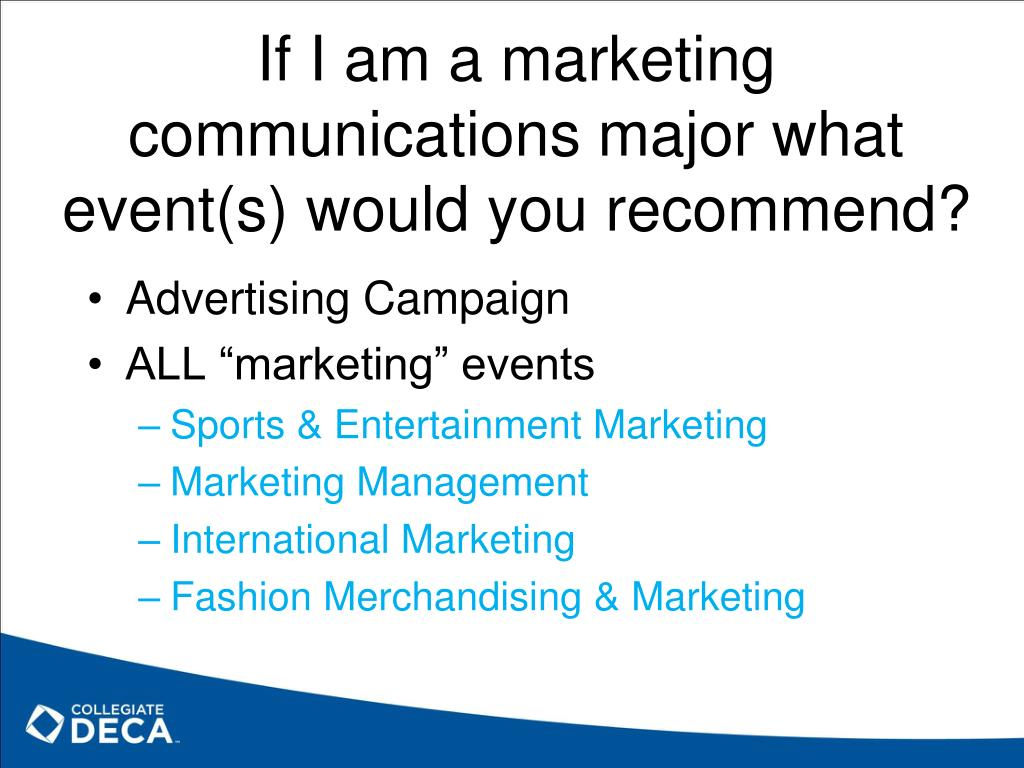 If I am a marketing communications major what event(s) would you recommend?