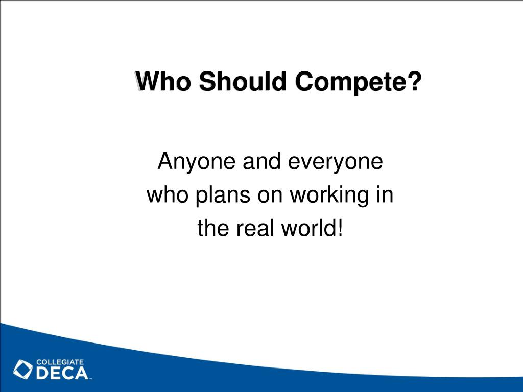 Who Should Compete?