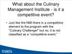 what about the culinary management institute is it a competitive event
