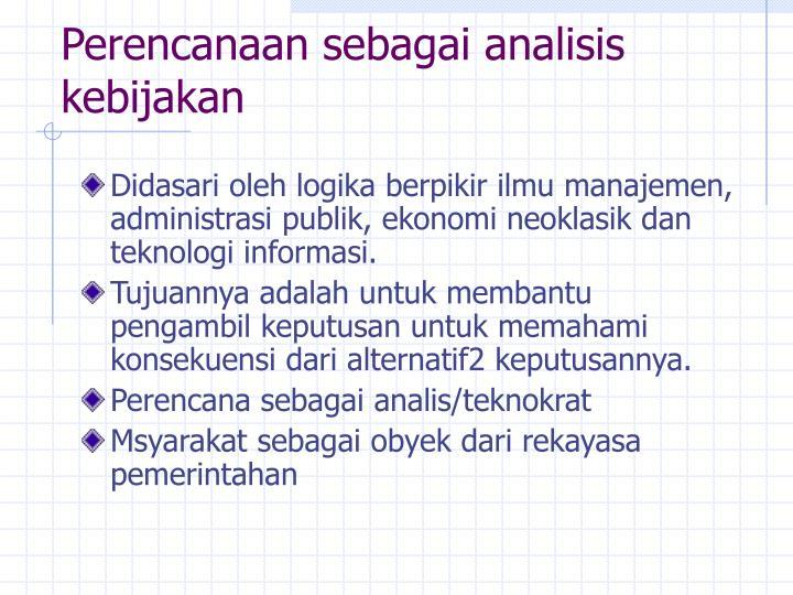 Perencanaan sebagai analisis kebijakan