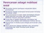perencanaan sebagai mobilisasi sosial
