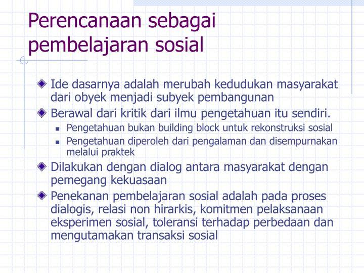 Perencanaan sebagai pembelajaran sosial