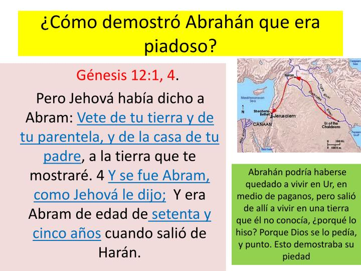 Cmo demostr Abrahn que era piadoso?