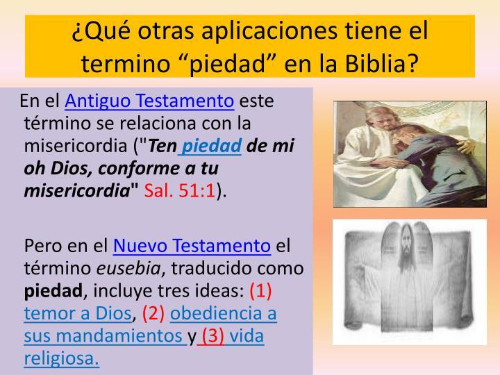 Qu otras aplicaciones tiene el termino piedad en la Biblia?
