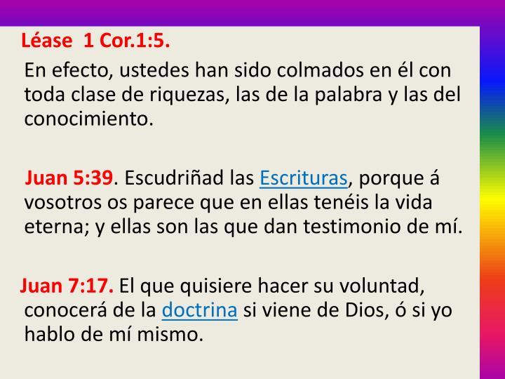 Lase  1 Cor.1:5.