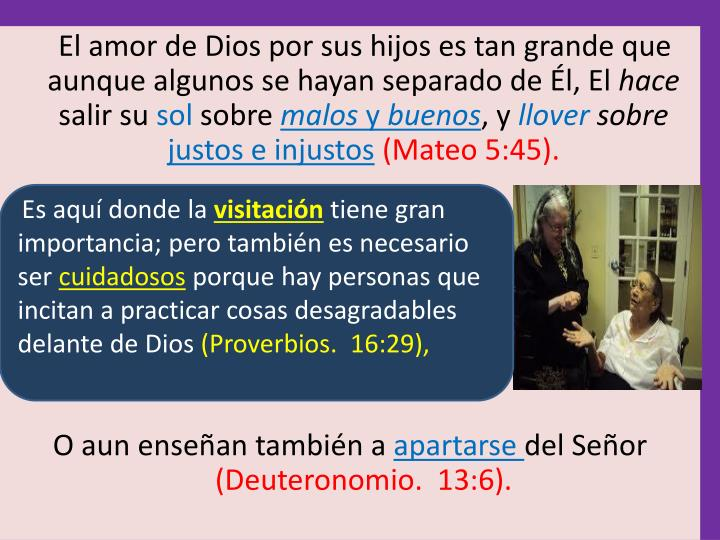 El amor de Dios por sus hijos es tan grande que aunque algunos se hayan separado de l, El
