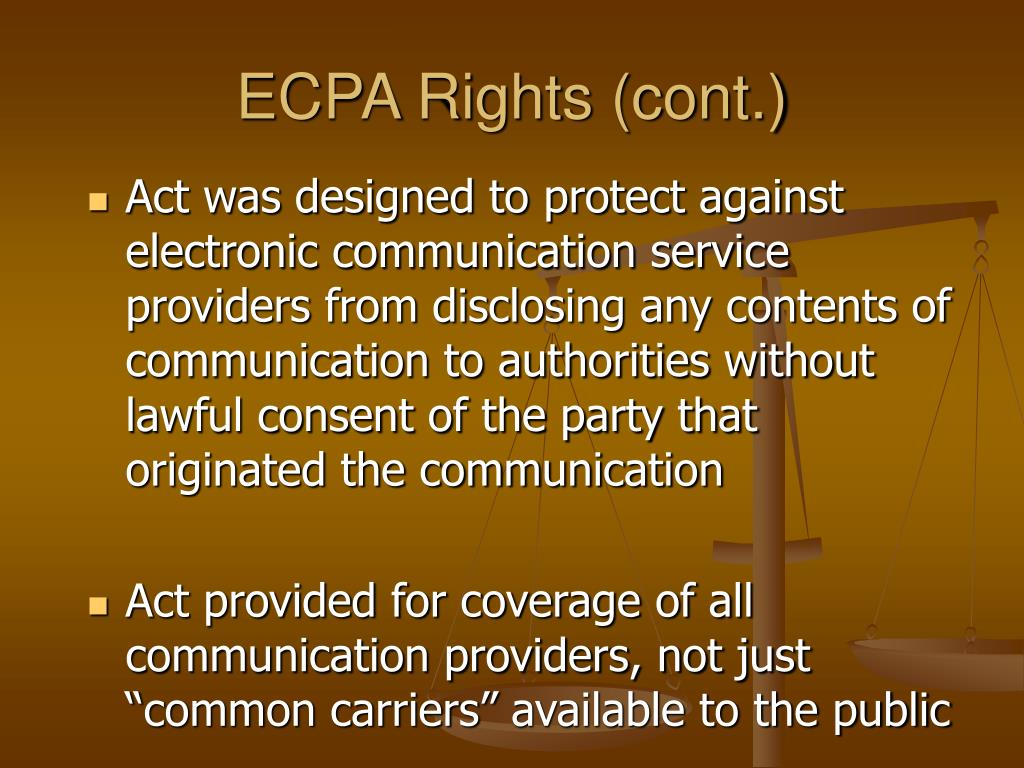 ECPA Rights (cont.)