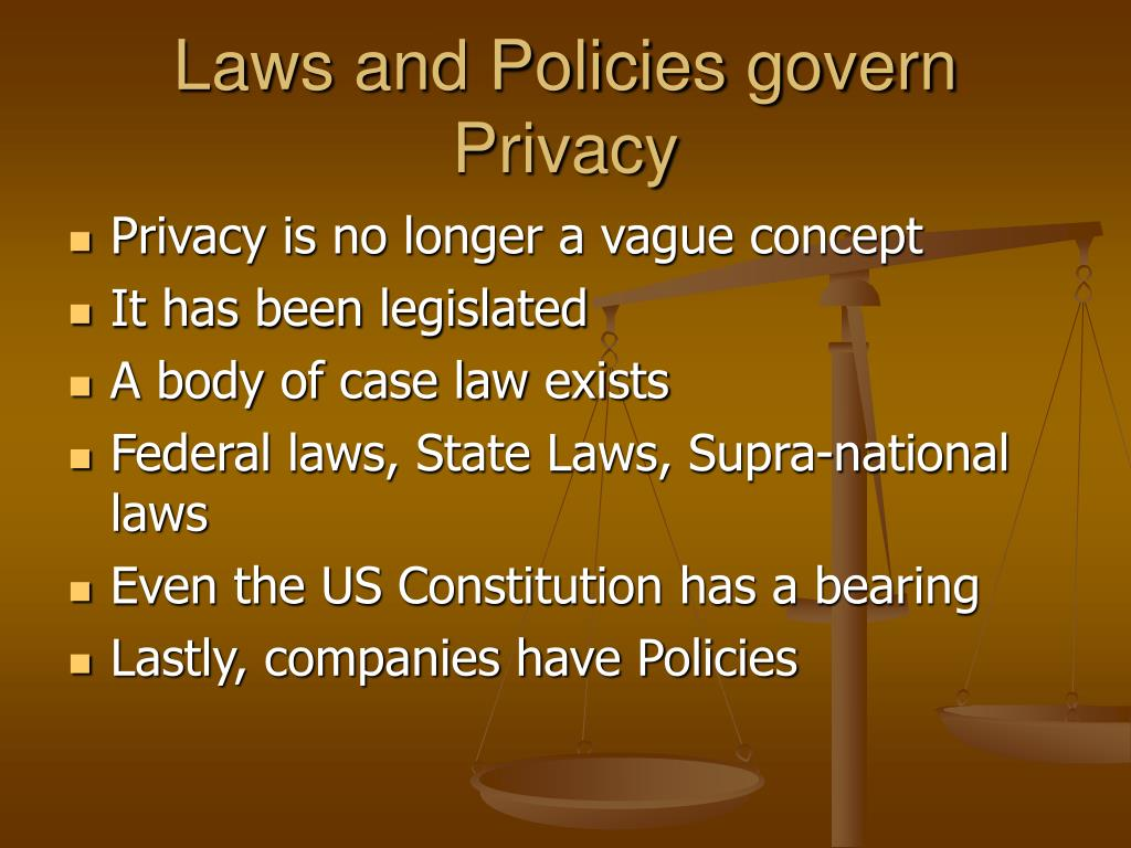 Laws and Policies govern Privacy