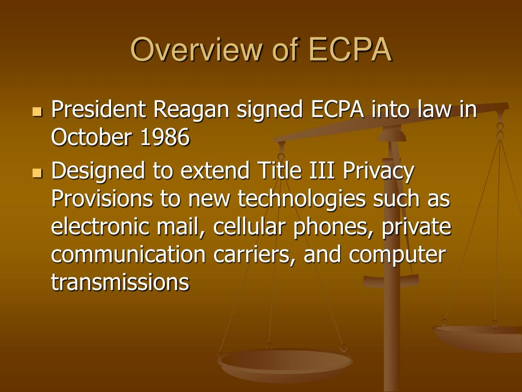 Overview of ECPA