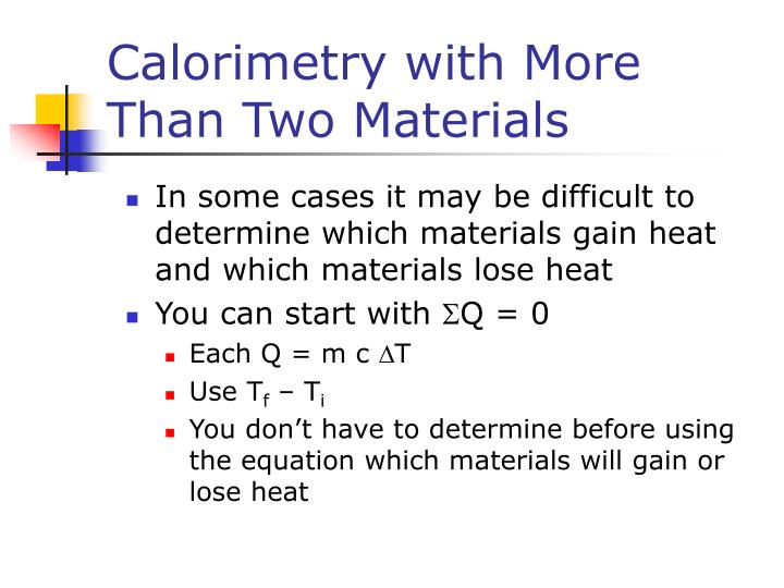In some cases it may be difficult to determine which materials gain heat and which materials lose heat
