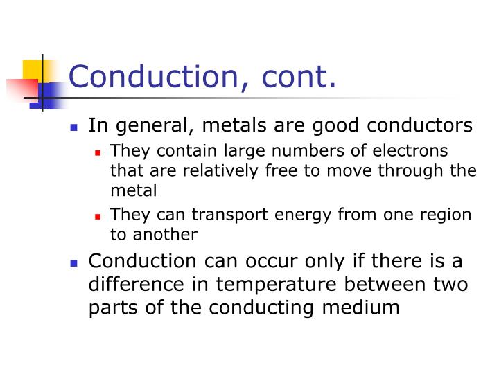 Conduction, cont.