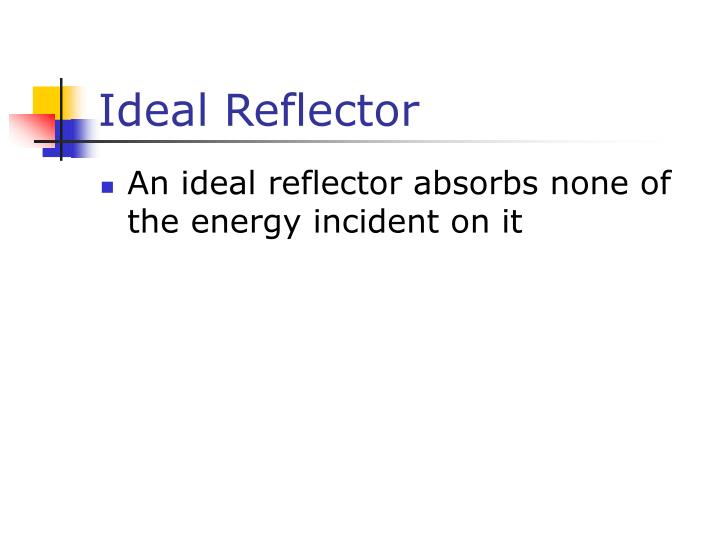 Ideal Reflector