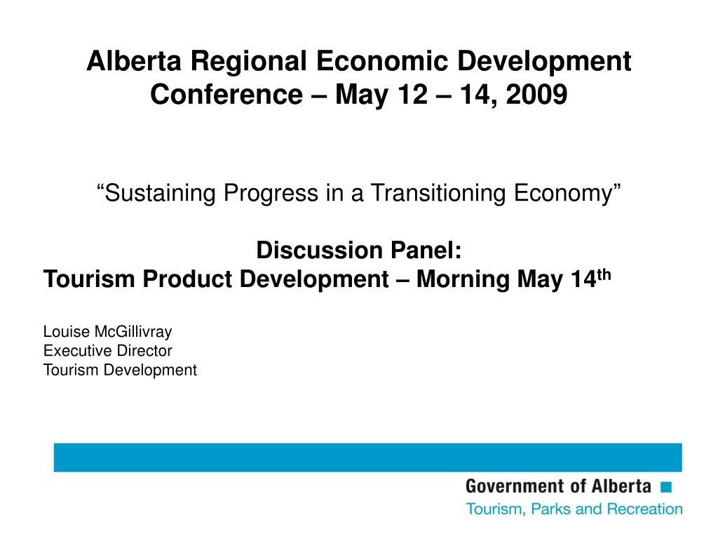 Alberta Regional Economic Development Conference – May 12 – 14, 2009