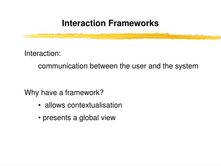 Interaction Frameworks