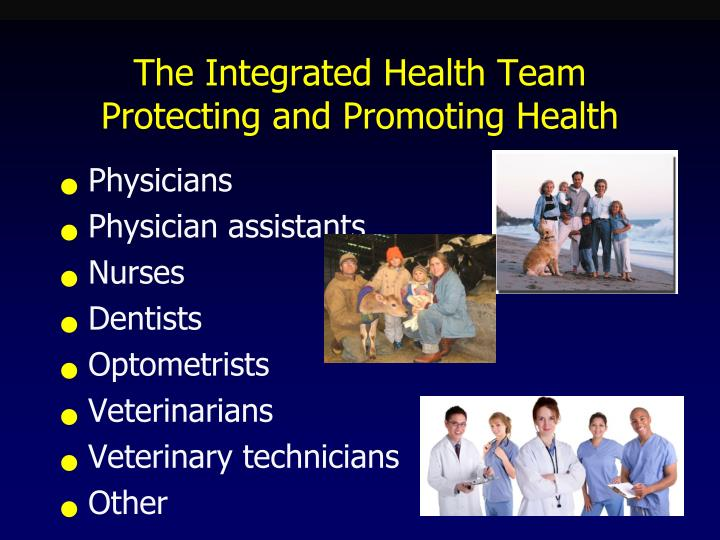 The Integrated Health Team Protecting and Promoting Health