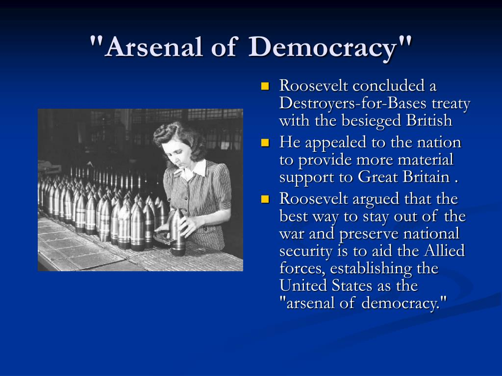 """Arsenal of Democracy"""