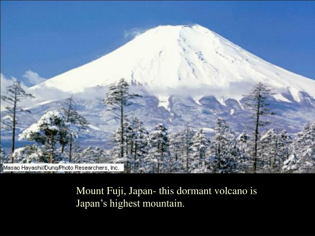 Mount Fuji, Japan- this dormant volcano is
