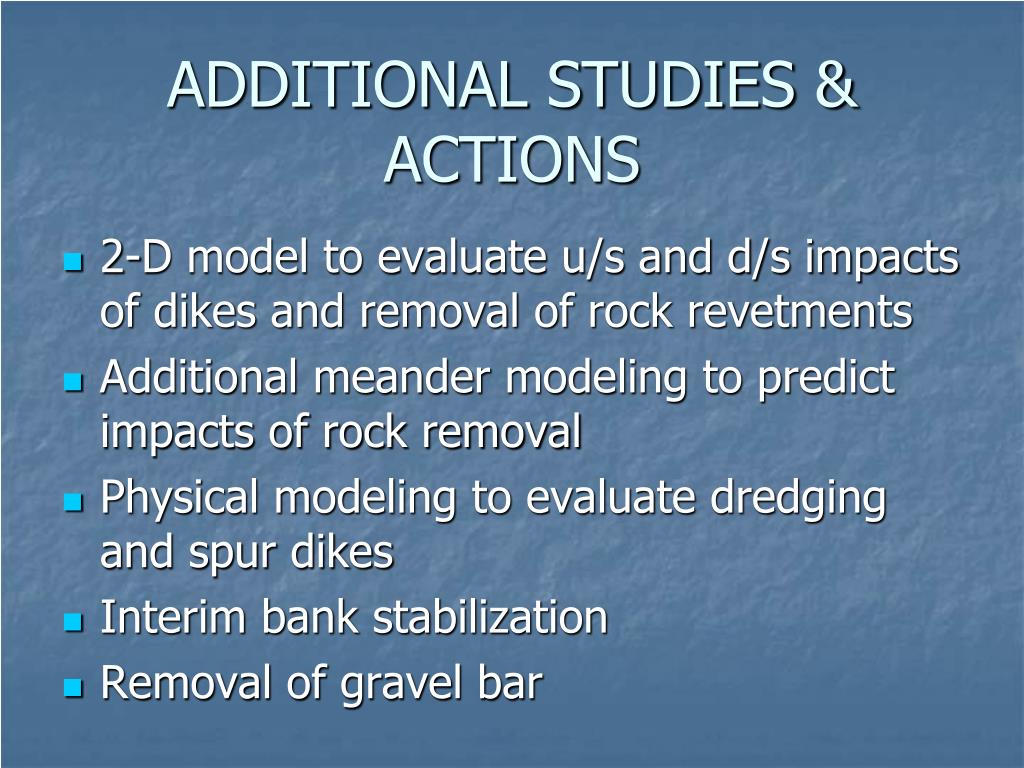 ADDITIONAL STUDIES & ACTIONS