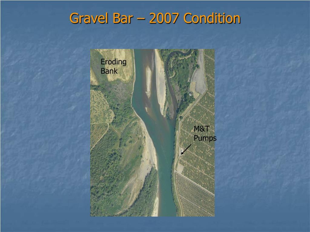 Gravel Bar – 2007 Condition