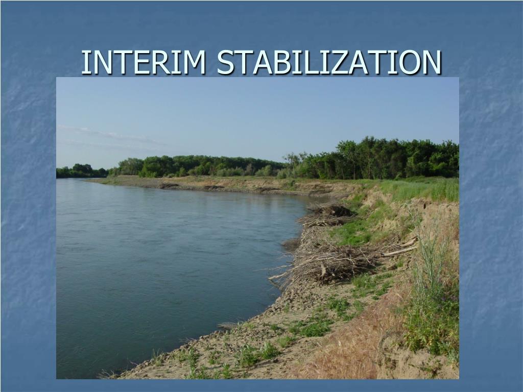 INTERIM STABILIZATION