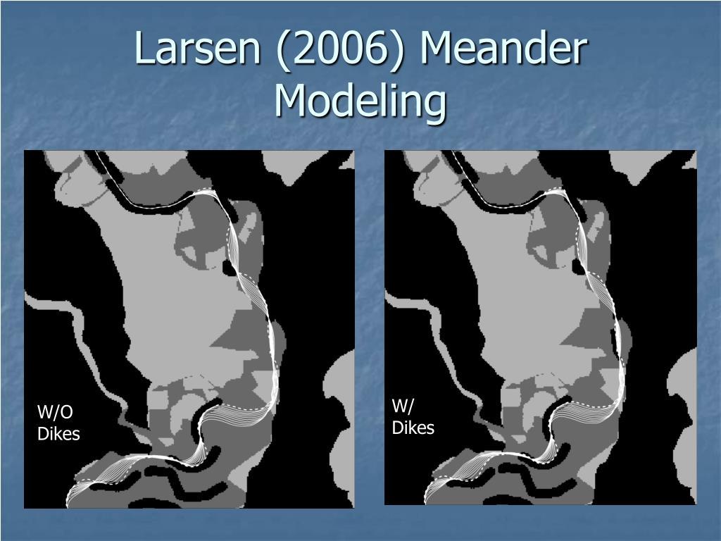 Larsen (2006) Meander Modeling