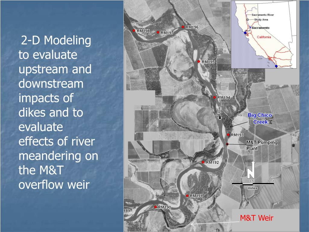 2-D Modeling to evaluate upstream and downstream impacts of dikes and to evaluate  effects of river meandering on the M&T overflow weir