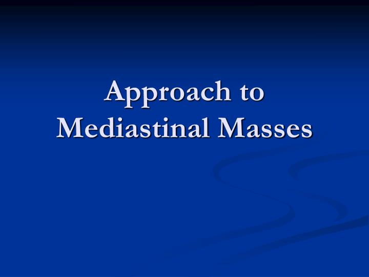 Approach to mediastinal masses