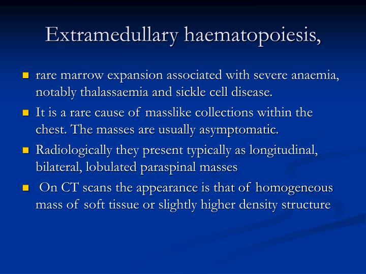 Extramedullary haematopoiesis,