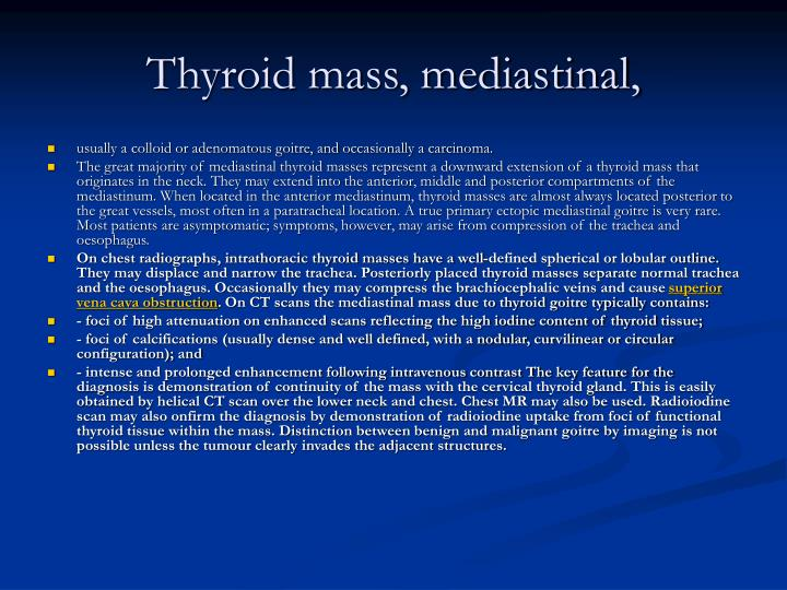 Thyroid mass, mediastinal,