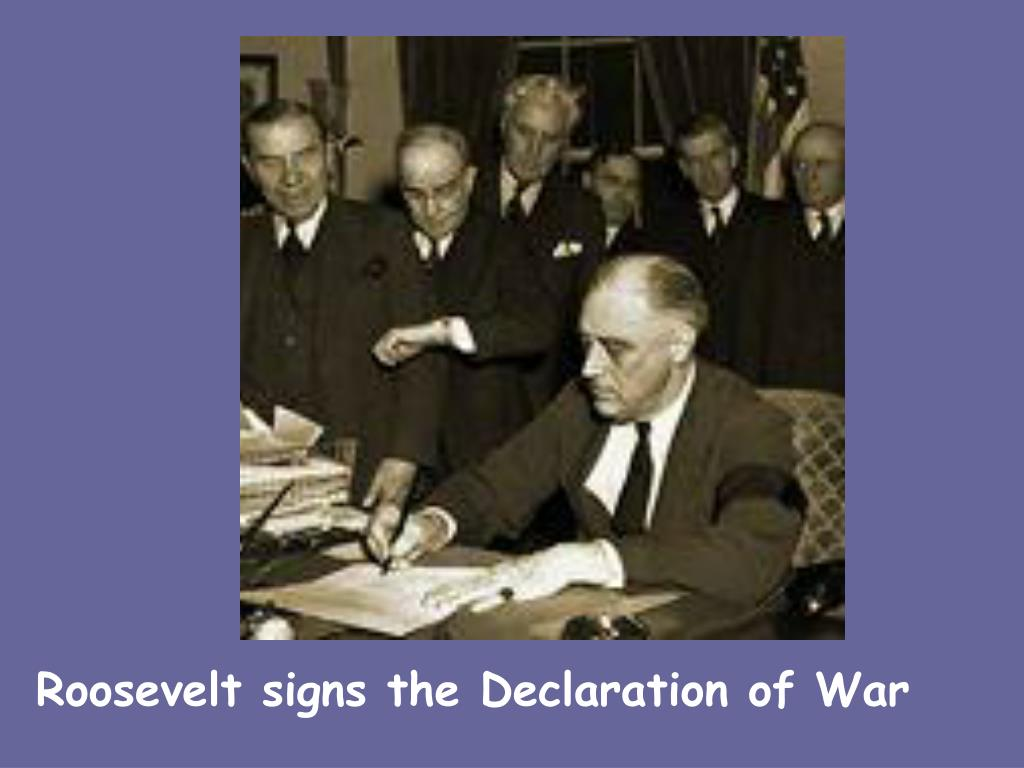 Roosevelt signs the Declaration of War
