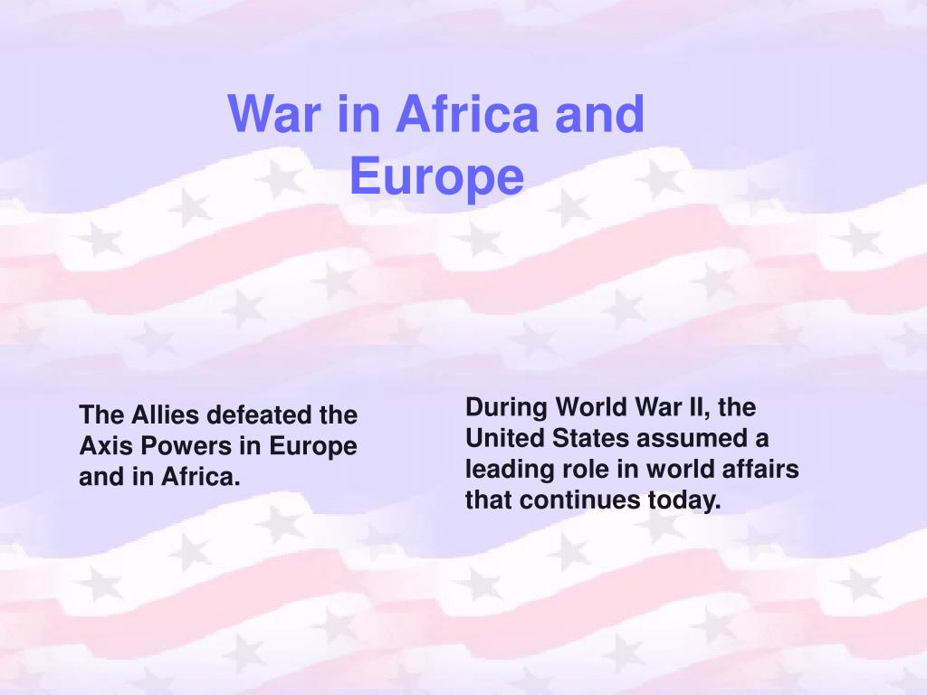 War in Africa and Europe