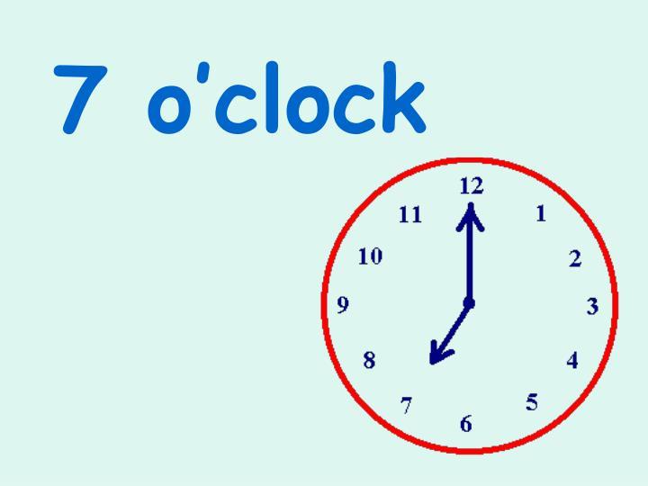 7 OClock