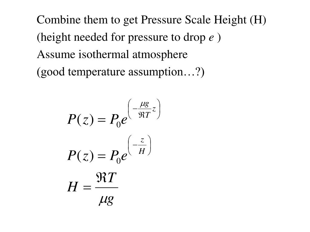 Combine them to get Pressure Scale Height (H)
