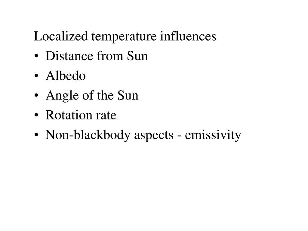 Localized temperature influences