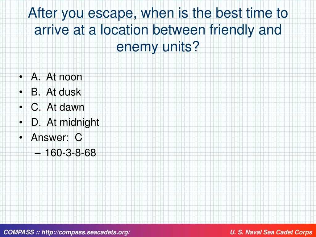 After you escape, when is the best time to arrive at a location between friendly and enemy units?