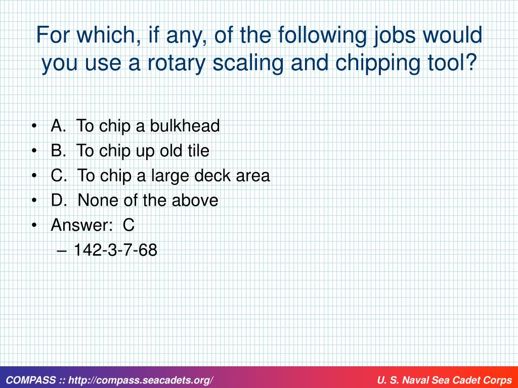 For which, if any, of the following jobs would you use a rotary scaling and chipping tool?