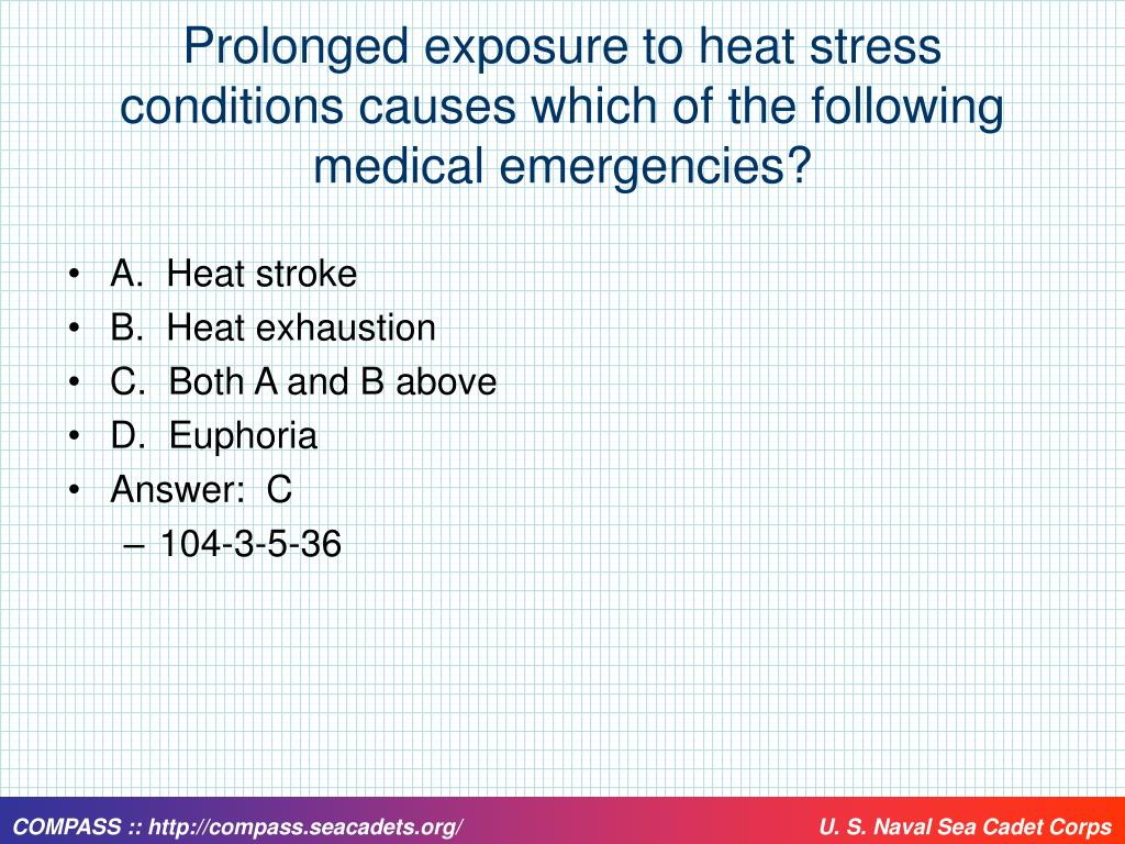 Prolonged exposure to heat stress conditions causes which of the following medical emergencies?