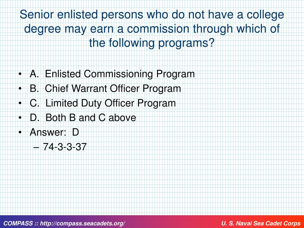 Senior enlisted persons who do not have a college degree may earn a commission through which of the following programs?