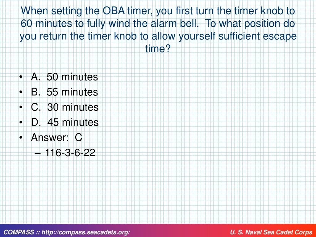 When setting the OBA timer, you first turn the timer knob to 60 minutes to fully wind the alarm bell.  To what position do you return the timer knob to allow yourself sufficient escape time?