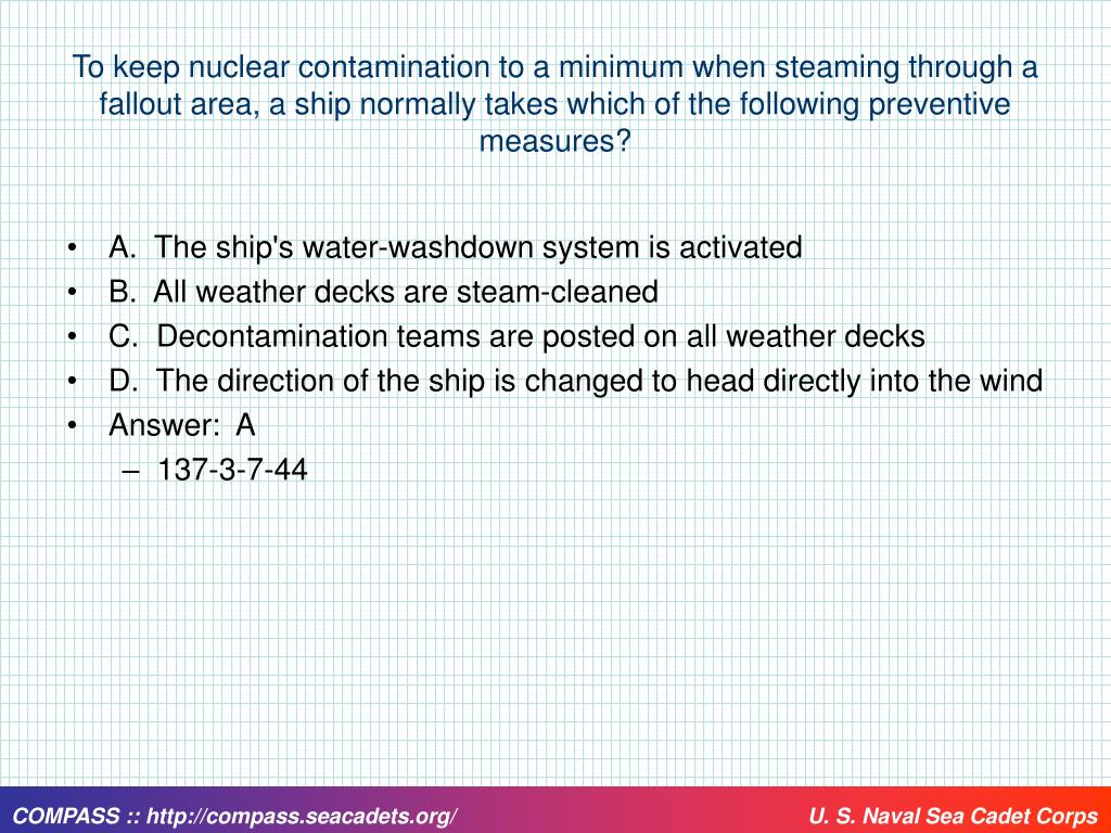 To keep nuclear contamination to a minimum when steaming through a fallout area, a ship normally takes which of the following preventive measures?