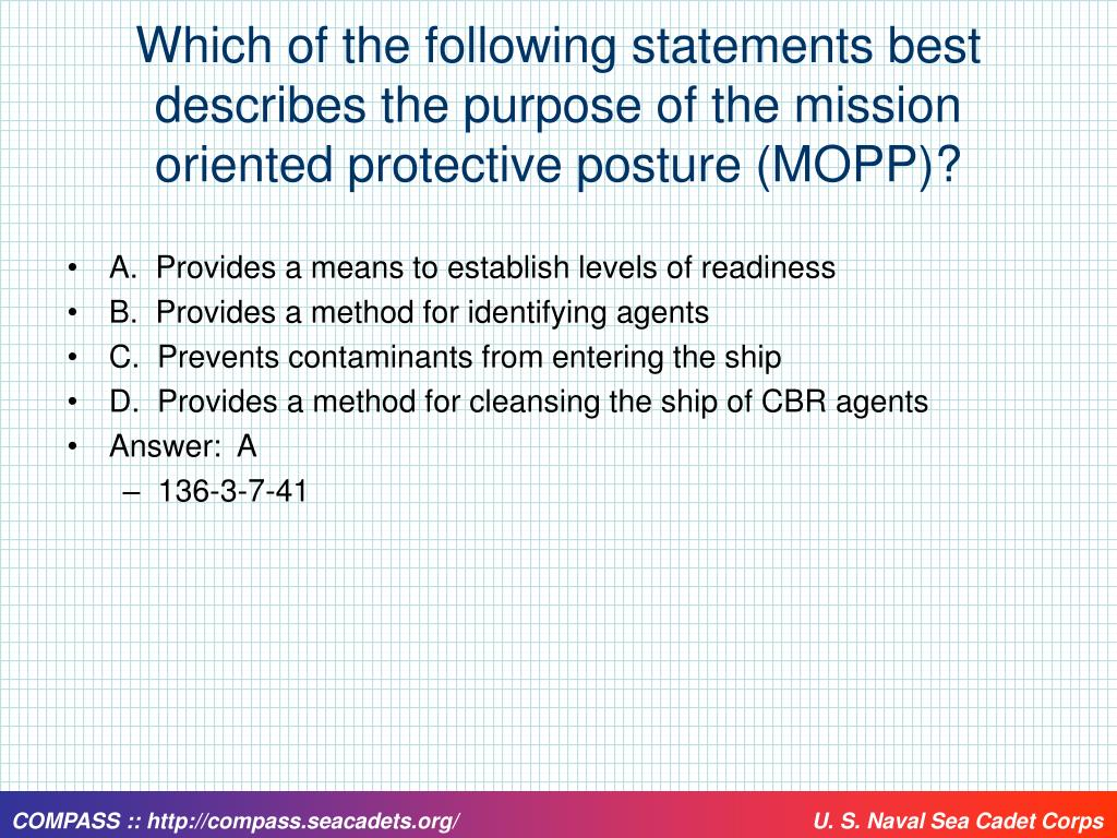 Which of the following statements best describes the purpose of the mission oriented protective posture (MOPP)?