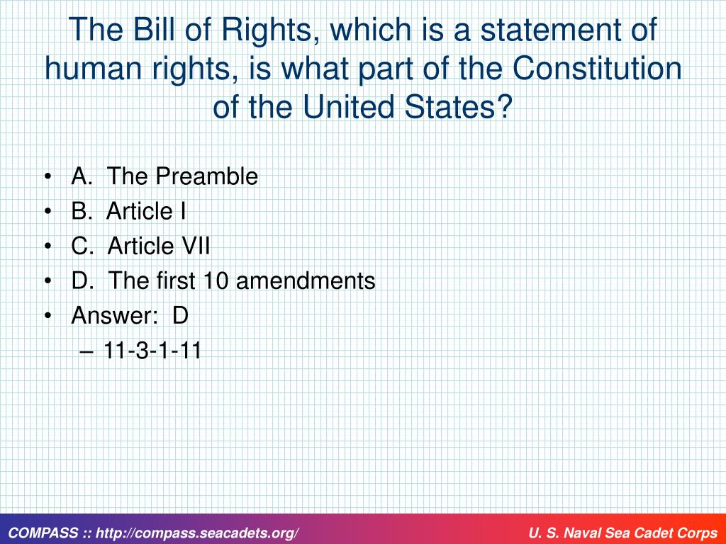 The Bill of Rights, which is a statement of human rights, is what part of the Constitution of the United States?