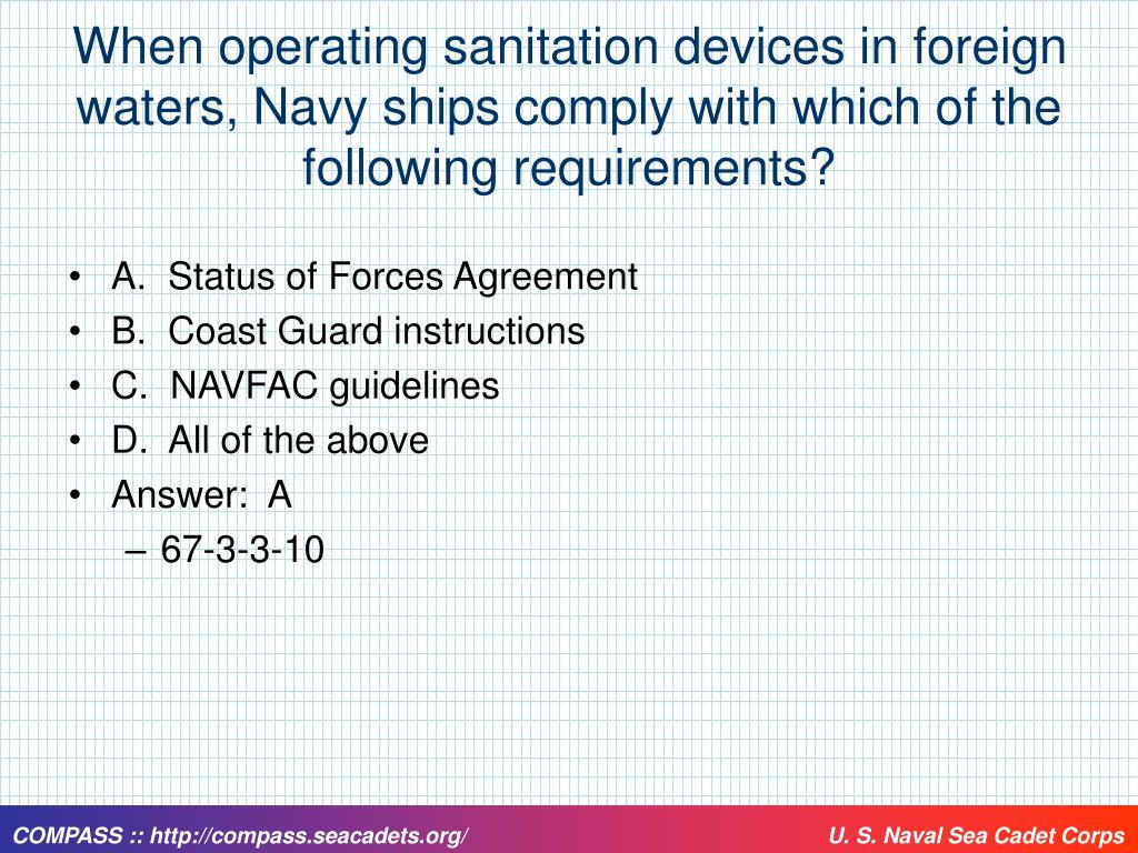 When operating sanitation devices in foreign waters, Navy ships comply with which of the following requirements?