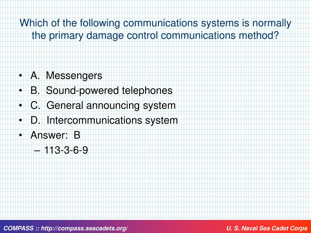 Which of the following communications systems is normally the primary damage control communications method?