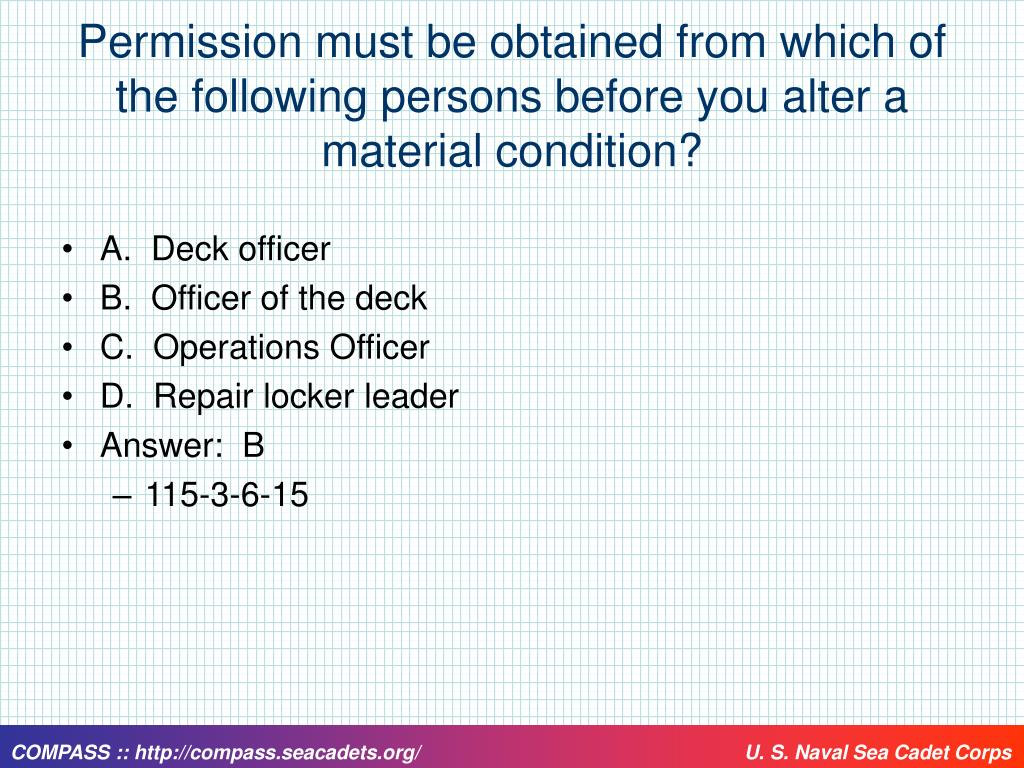 Permission must be obtained from which of the following persons before you alter a material condition?