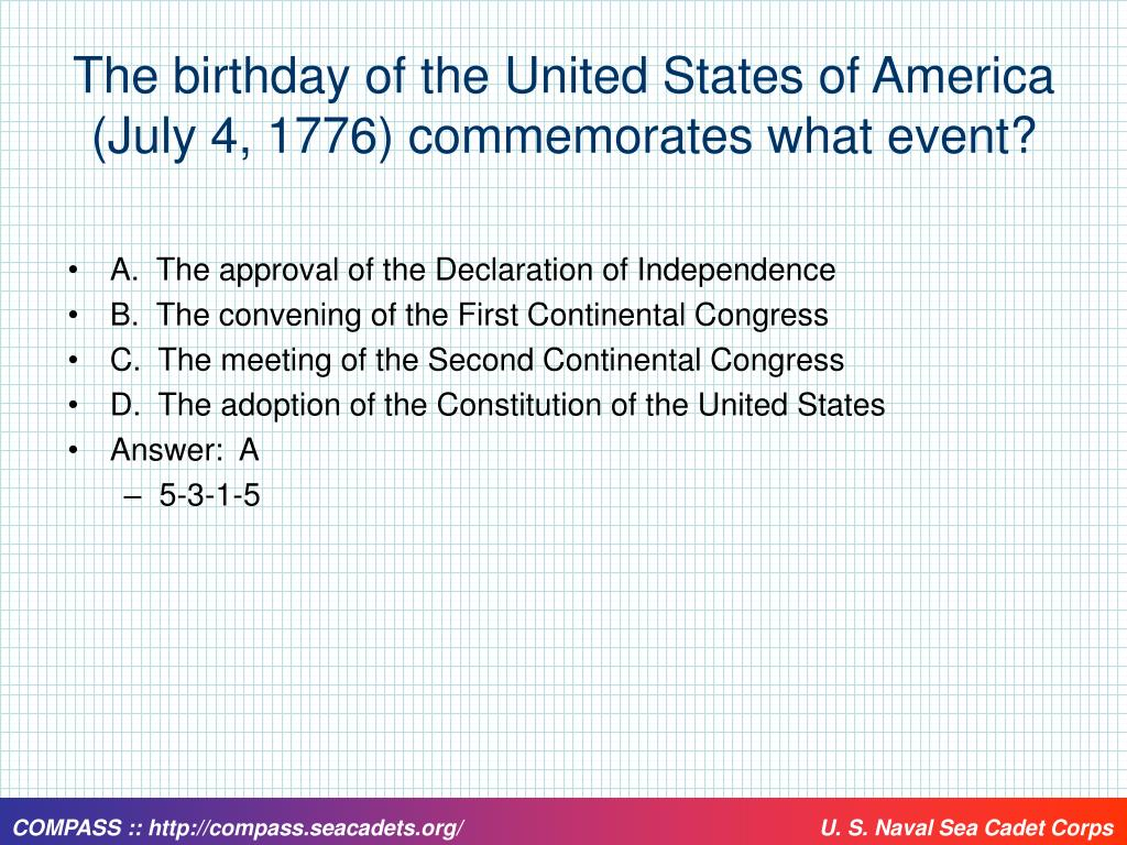 The birthday of the United States of America (July 4, 1776) commemorates what event?