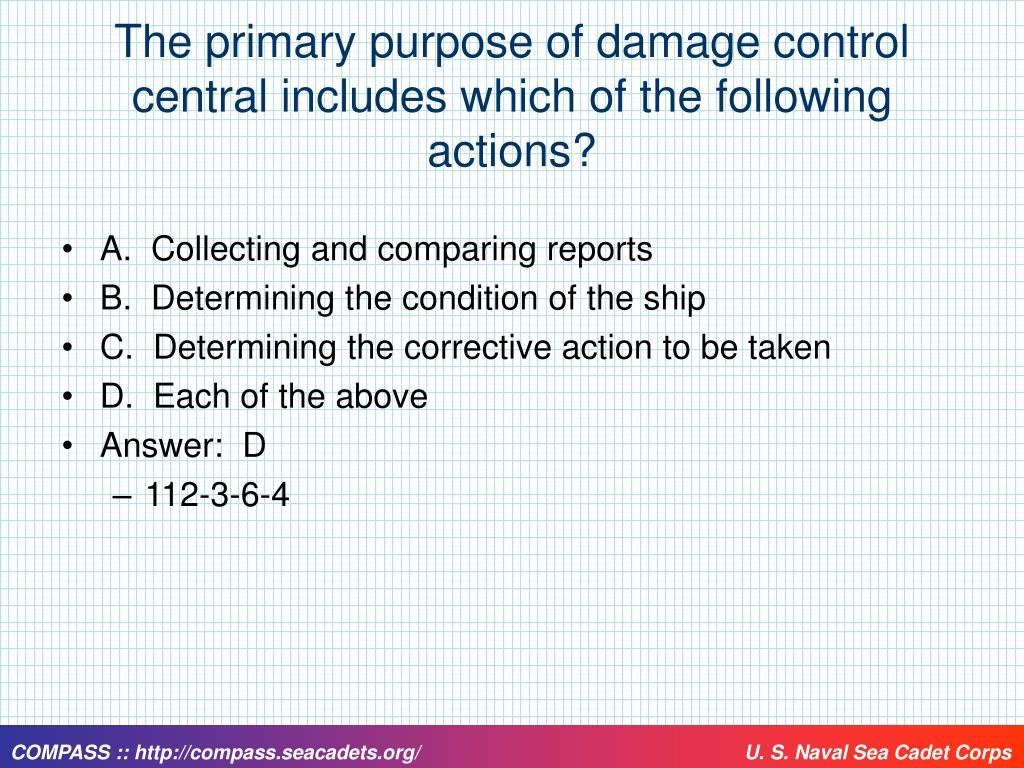 The primary purpose of damage control central includes which of the following actions?