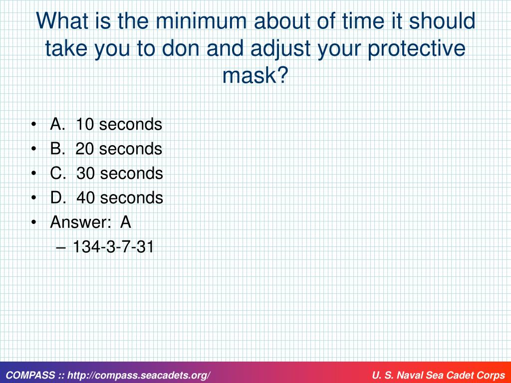 What is the minimum about of time it should take you to don and adjust your protective mask?