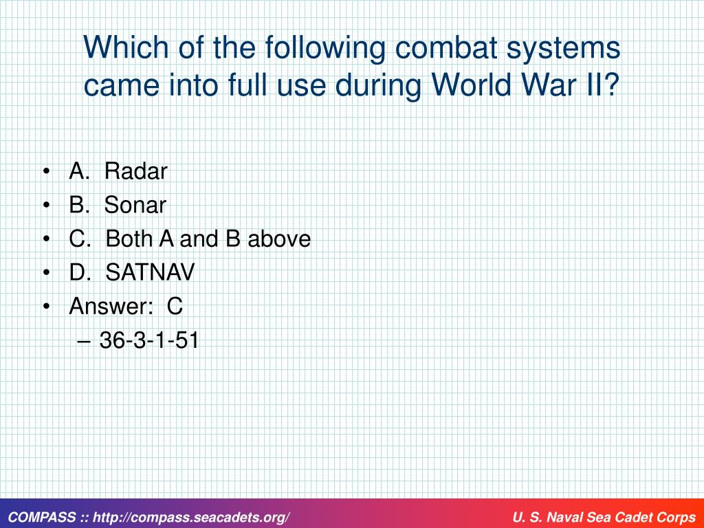 Which of the following combat systems came into full use during World War II?